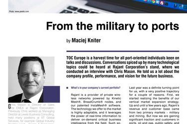 From the military to ports. Interview with Chris Mason, Director of Sales, EMEA Region, Rajant Corporation, by Maciej Kniter
