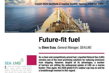 Future-fit fuel. Could 2020 facilitate a marine bunker tipping point for LNG?, by Steve Esau, General Manager, SEA\LNG