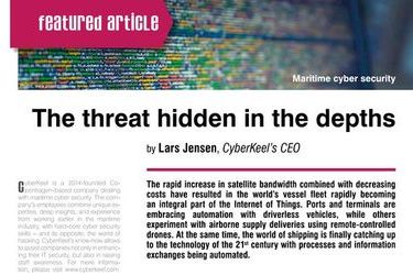 The threat hidden in the depths. Maritime cyber security, by Lars Jensen, CyberKeel's CEO